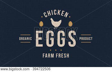 Chicken Eggs Vintage Logo. Chicken Eggs Poster, Logo Template. Hen Silhouette. Poultry Hipster Logo