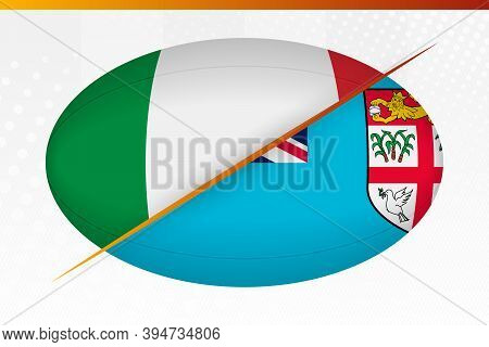 Italy Versus Fiji, Concept For Rugby Tournament. Vector Flags Stylized Rugby Ball.