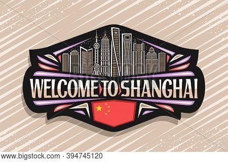 Vector Logo For Shanghai, Black Decorative Sign With Illustration Of Modern Shanghai City Scape On E