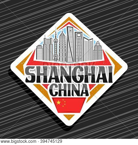Vector Logo For Shanghai, White Rhombus Road Sign With Illustration Of Shanghai City Scape On Day Sk