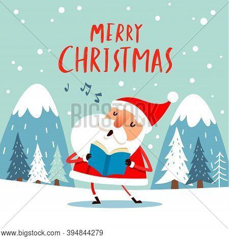Santa Claus Singing Christmas Carols.