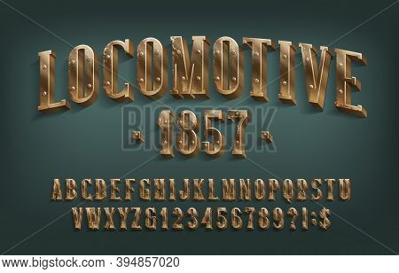 Locomotive 1857 Alphabet Font. 3d Brass Letters And Numbers With Screws. Stock Vector Typescript For