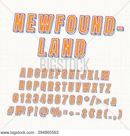 Newfoundland Vintage 3d Vector Alphabet Set. Retro Bold Font, Typeface. Pop Art Stylized Lettering.