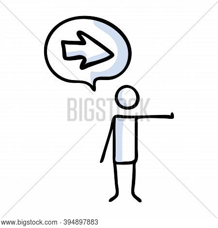 Hand Drawn Stickman With Speech Bubble Pointing Right Direction. Simple Outline Direction Pointing D