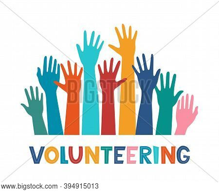 Colored Volunteer Crowd Hands. Hand Drawing Lettering Volunteering. Raised Hand Silhouettes. Volunte