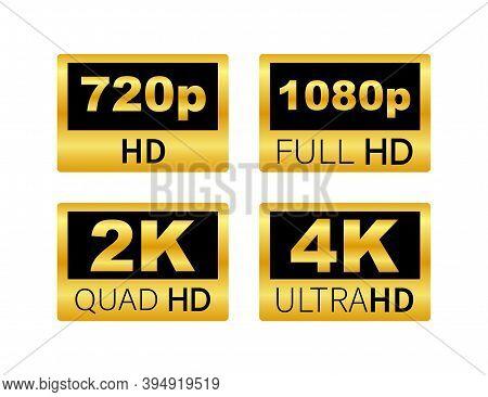 Video Dimension Labels. Video Resolution 720, 1080, 2k, 4k, Badges. Quality Design Element. Vector S