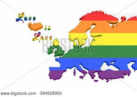 3d Illustration Of A Map Of Europe In Lgbt Colors With The Words Love Is Love Isolated On A White Ba