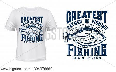 Flounder Fish T-shirt Vector Print Mockup. Flounder, Sea Saltwater Flatfish Engraved Illustration An