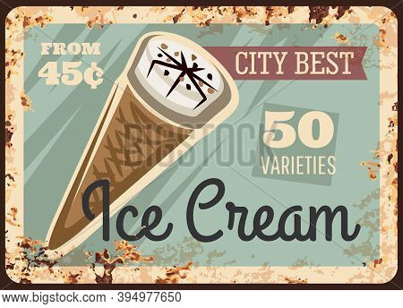 City Gelateria Or Ice Cream Shop Rusty Metal Plate. Sundae Or Gelato Ice Cream In Waffle Cone With C
