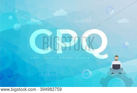 Configure Price Quote (cpq Acronym Abbreviation) Business Vector Concept With Big Text Word And Conc