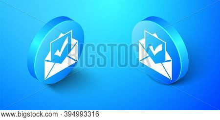 Isometric Envelope With Document And Check Mark Icon Isolated On Blue Background. Successful Email D