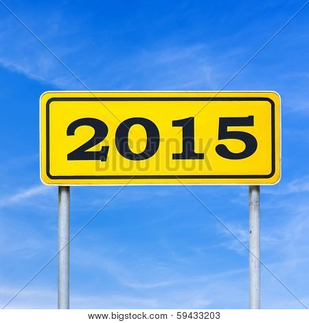 2015 New Year Traffic Sign In Yellow