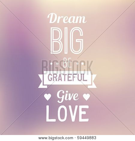 Inspirational Typographic Quote - Dream Big