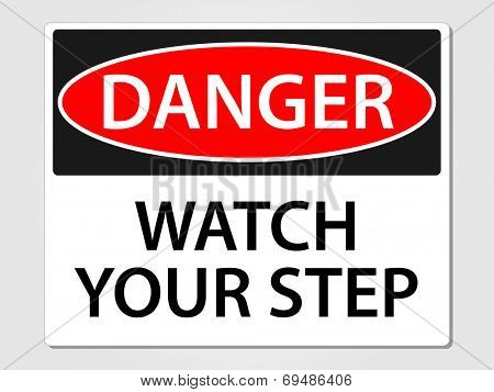 Danger watch your step sign vector illustration