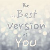 Beautiful Motivational quote with message Be the Best version of you over abstract bokeh background poster
