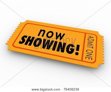 Now Showing words on a ticket or pass for admission to a movie, webinar or other special event for viewing or watching