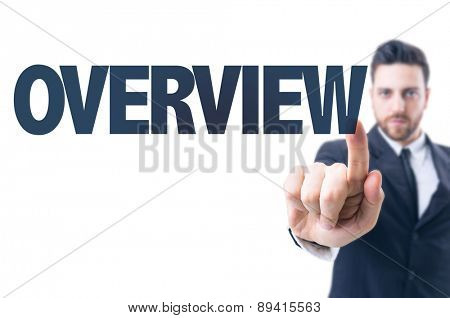 Business man pointing the text: Overview