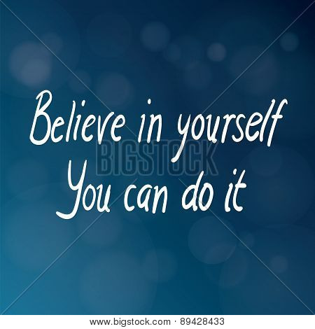 Believe In Yourself You Can Do It