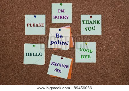 Be polite advice on paper notes fixed on cork board