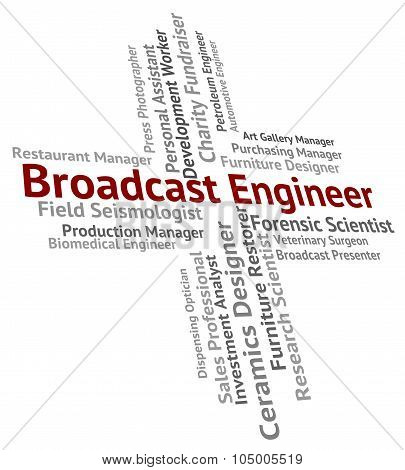Broadcast Engineer Represents Work Engineering And Publication