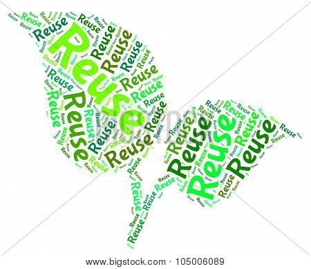 Reuse Word Represents Go Green And Recycle