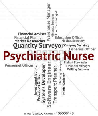 Psychiatric Nurse Indicates Nervous Breakdown And Delusions