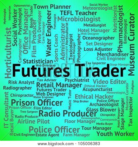 Futures Trader Represents Hire Trades And Job