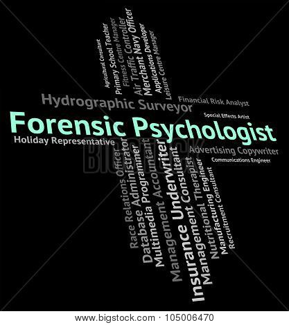 Forensic Psychologist Indicates Position Clinician And Text