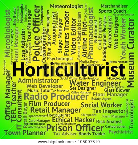 Horticulturist Job Represents Word Employment And Cultivation