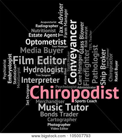 Chiropodist Job Indicates Doctor Employment And Position