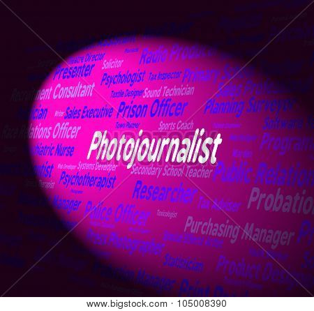 Photojournalist Job Shows War Correspondent And Career