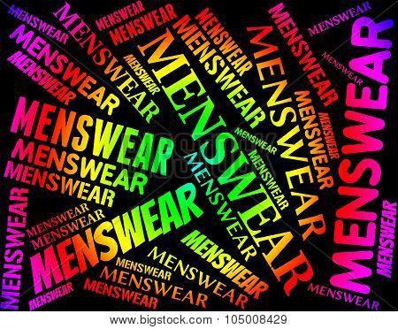 Menswear Word Represents Guy Men's And Garments