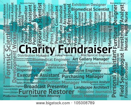 Charity Fundraiser Shows Work Occupations And Word