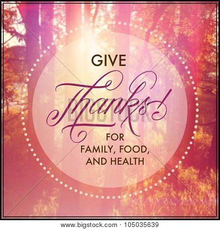 Inspirational Typographic Quote - Give thanks for family, food, and health