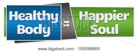 Healthy Body Happier Soul Green Blue