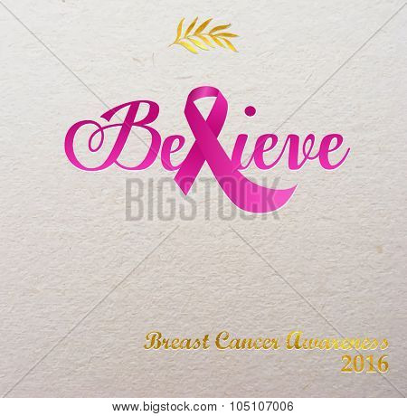 Breast Cancer Awareness Pink Ribbon, designed to form the word Believe, on textured paper background, New Year message of hope