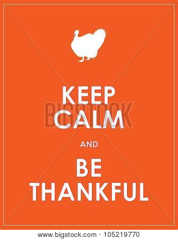 keep calm and be thankful background, vector, eps10 poster