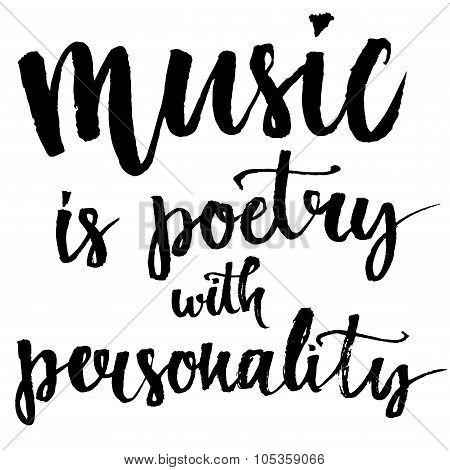 Music is a poetry with personality - inspirational quote about music. Lettering wall poster for musi