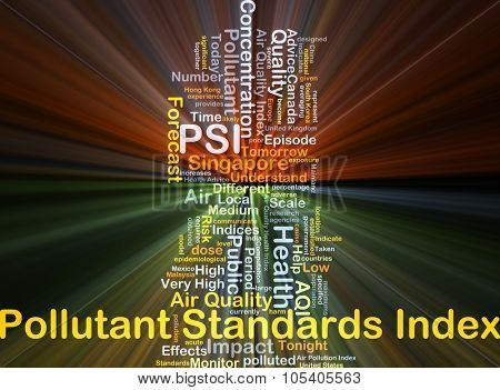Background concept wordcloud illustration of pollutant standards index PSI glowing light