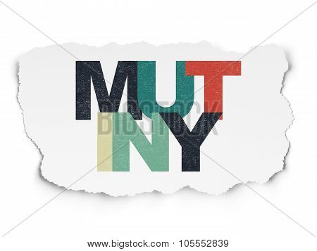 Political concept: Mutiny on Torn Paper background