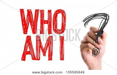 Hand with marker writing: Who Am I?