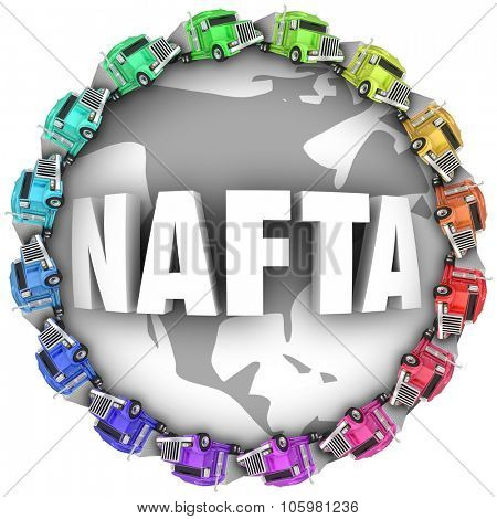NAFTA abbreviation or acronym meaning North American Free Trade Agreement on a globe with trucks driving around it poster
