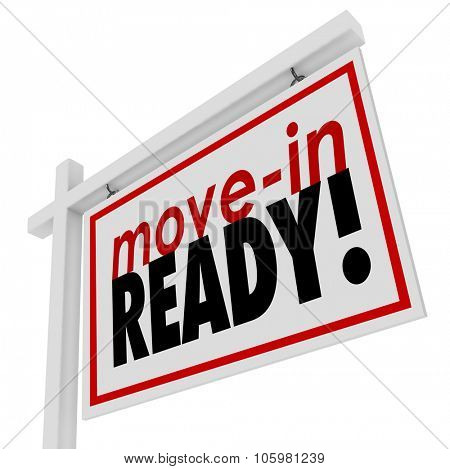 Move-in Ready words on a house or home for sale real estate sign
