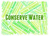 Conserve Water Showing Text Preserving And Save poster