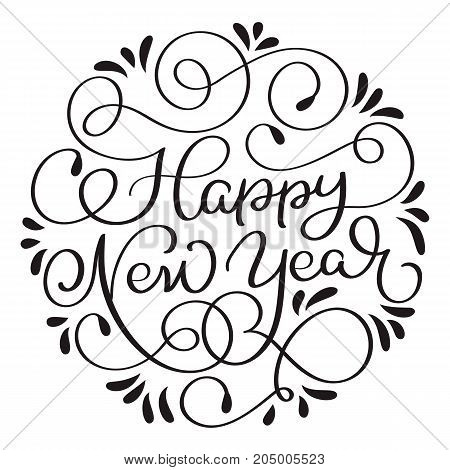 Happy New Year holiday text with vintage. Hand drawn Calligraphy lettering Vector illustration EPS10.
