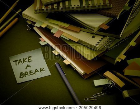 Somebody Left The Message On Your Working Desk; Take A Break