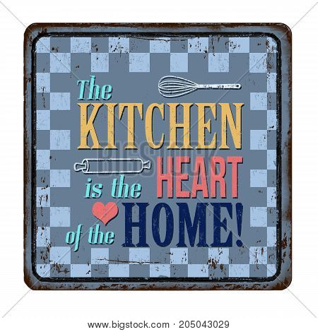 The Kitchen Is The Heart Of The Home Vintage Rusty Metal Sign
