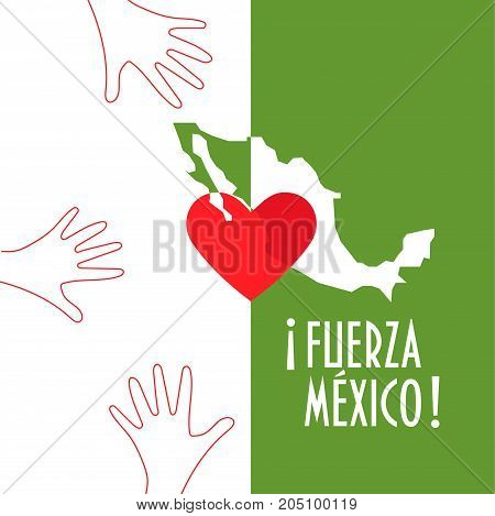 Vector illustration for charity and relief work after the Earthquake in Mexico city. Helping hands, heart and text in Spanish: Strong Mexico. Great as donation or charity support illustration.