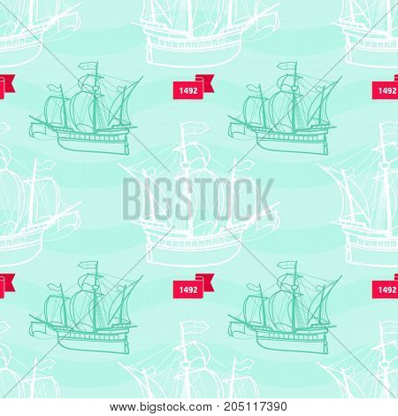 Seamless marine pattern with sailing ships. Vector nautical illustration in vintage style. Old sailing ship and ribbon with date 1492. For wrapping paper, fabric, textile print.