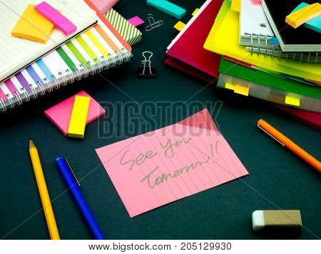 Somebody Left The Message On Your Working Desk; See You Tomorrow